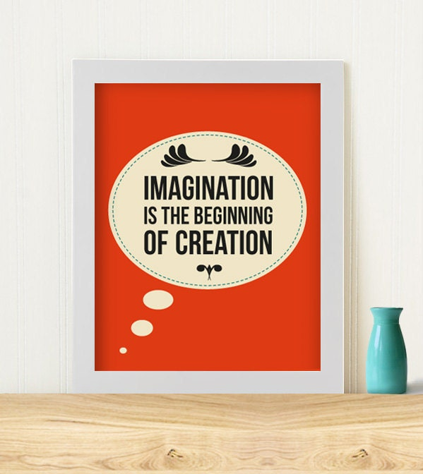 "Original Art Print ""Imagination is the beginning of creation"""