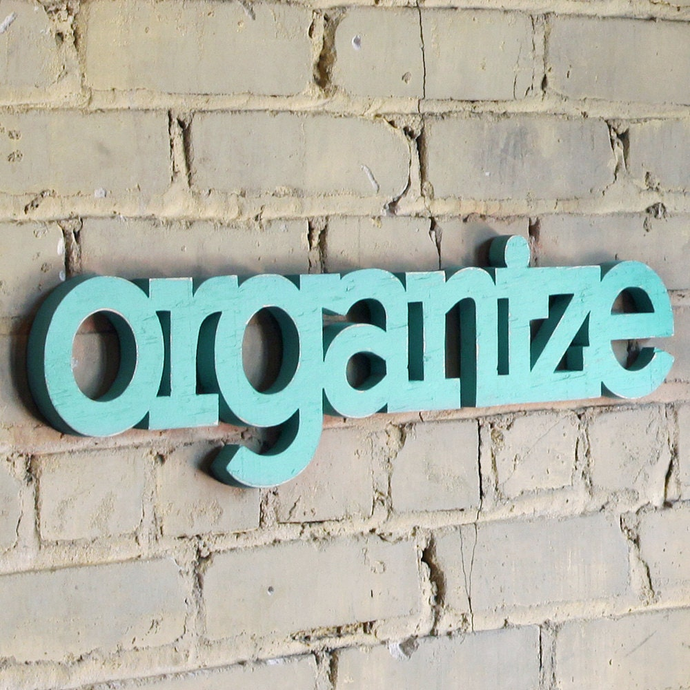 organize sign made from recycled slabs of wood 24""