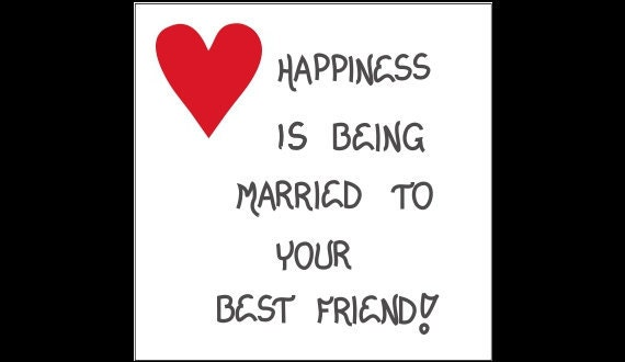 Refrigerator Magnet - Marriage Quote about being married to your best friend, heart design