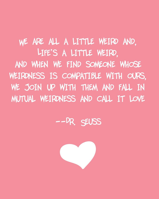 dr seuss weird quote love