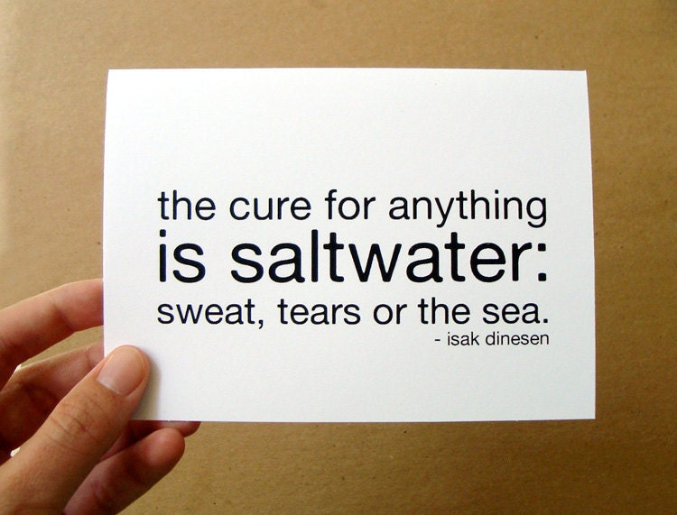 the cure for anything is saltwater sweat tears sea sympathy quote card isak denison black typography letterhappy etsy christmasinjuly cij - letterhappy