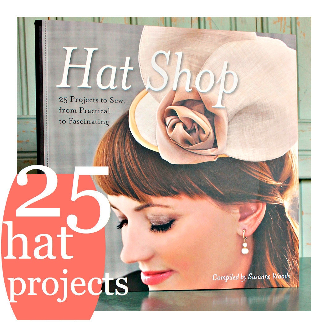 Hat Shop by C&T Publishing http://www.stashbooksblog.com/products/hat-shop/