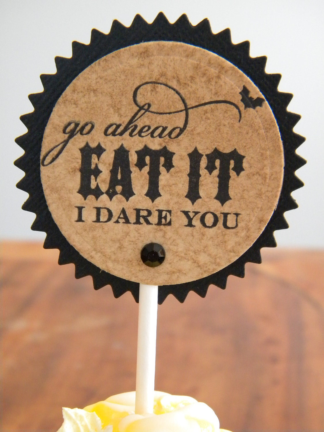 Cupcake Toppers - Go Ahead Eat It - I Dare You .. set of 12