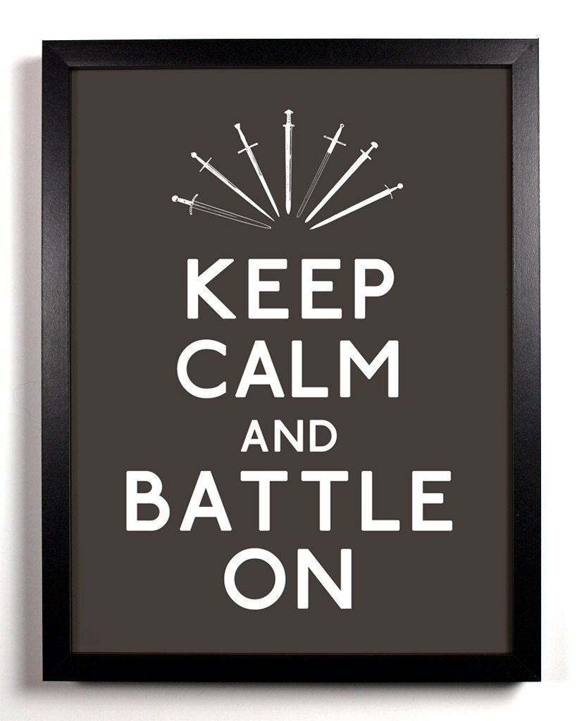 Keep Calm and Battle On (Swords) 8 x 10 Print Buy 2 Get 1 FREE