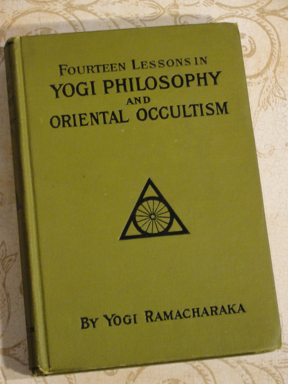 Fourteen Lessons in Yogi Philosophy and Oriental Occultism Yogi Ramacharaka
