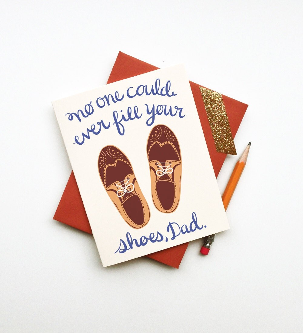 No One Could Ever Fill Your Shoes dad fathers day card calligraphy handwriting gold brown vintage birthday wedding thank you clever handsome - littlelow