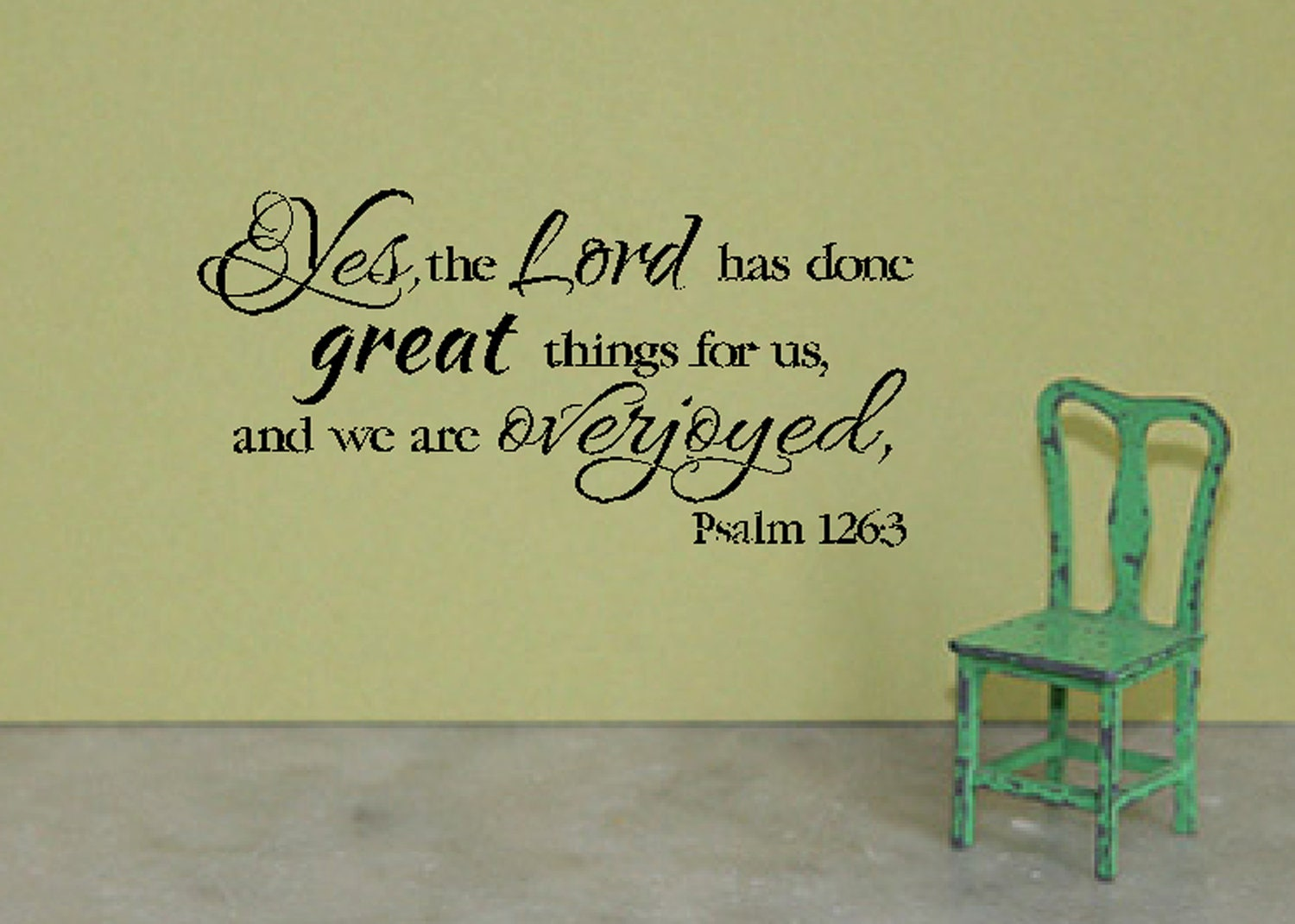 "Psalm 126 3-Scripture Vinyl wall verse-Bible Verse VInyl-Yes the Lord has done great things for us and we are overjoyed-18"" x 36"""