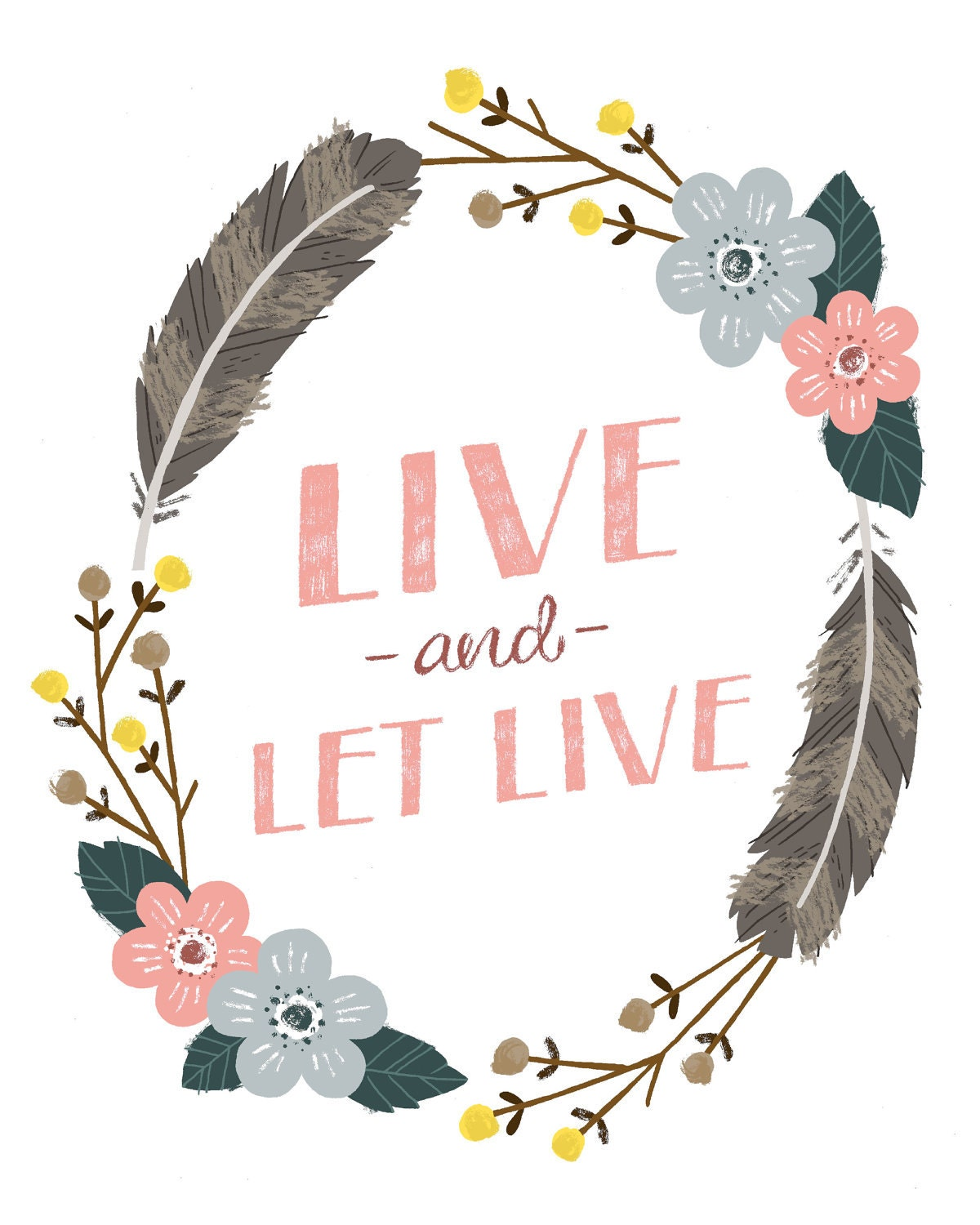 Live and Let Live Print