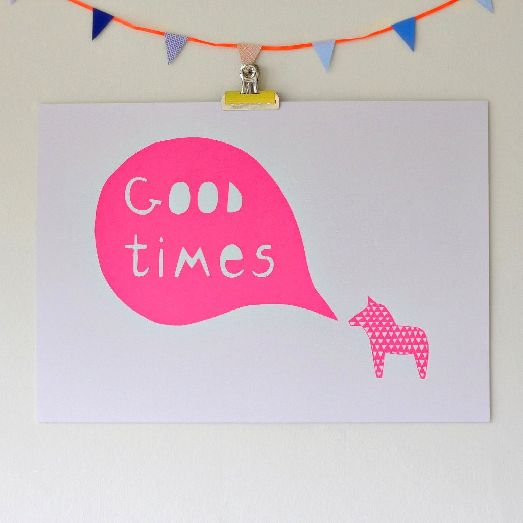 A3 Good Times Neon Pink Screen Print