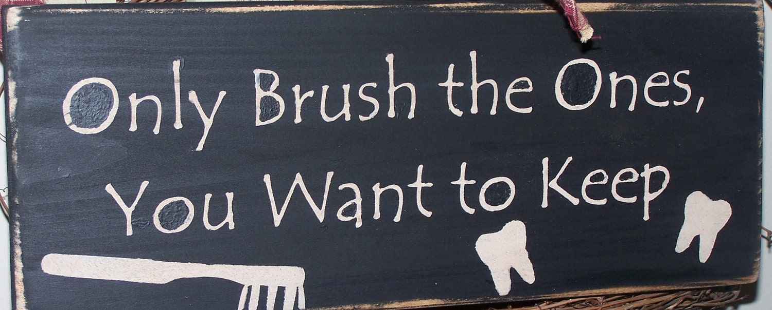 Only Brush the Ones  You Want to Keep kid bathroom sign for teeth brushing reminder Wooden sign