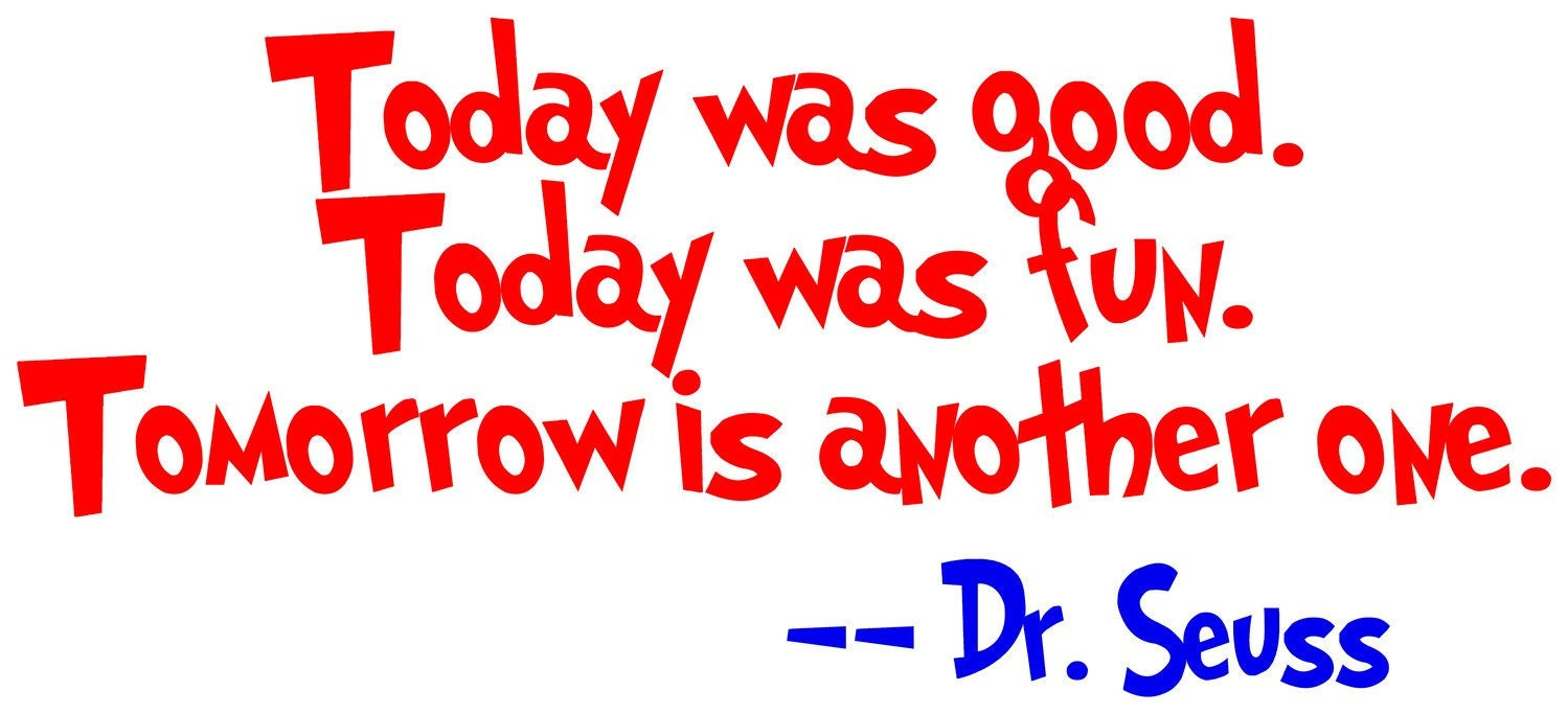 Dr. Seuss Today Was Fun Today was Good  Vinyl Wall Decal Red