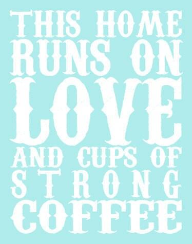 Love & Strong Coffee Print - 16x20 Lustre Print