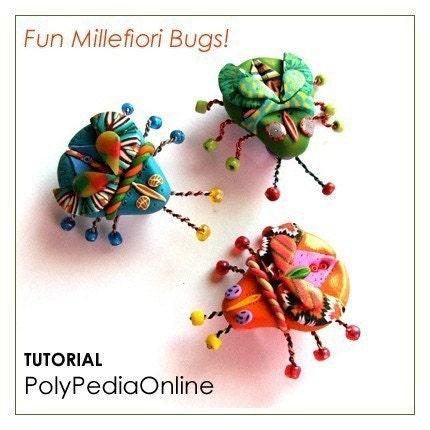 PolyPedia E-Book Vol 12 - Polymer Clay Tutorial Fun Millefiori Bugs - 19 pages Instructions by Iris Mishly - irismishly