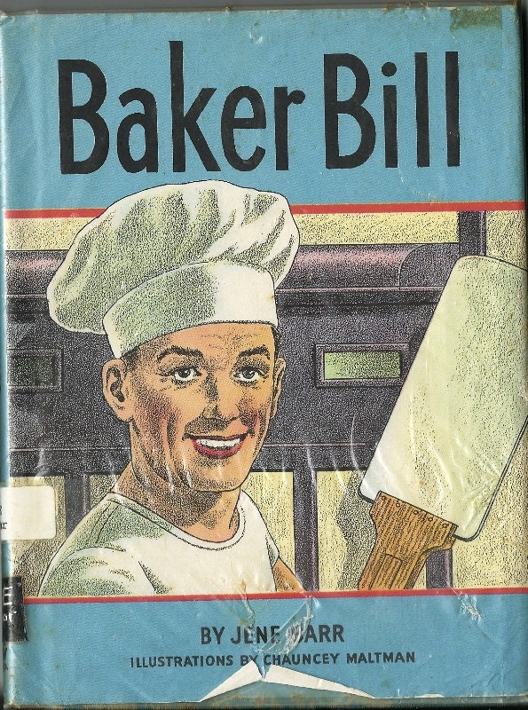 1958 Baker Bill, Cake Baker, Cookie Baker, Children's Book by Jene Barr, Donuts, Loaf of Bread, Tarts, Jelly Rolls, Holiday Cakes