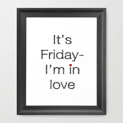 It's Friday- I'm in love 8x10 Art Print
