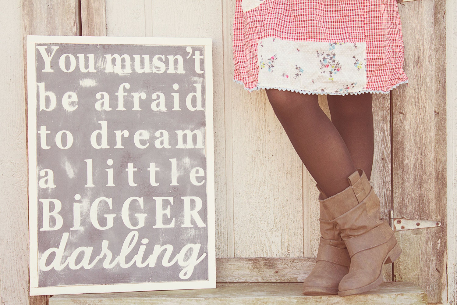 You musn't be afraid to dream a little bigger darling custom sign