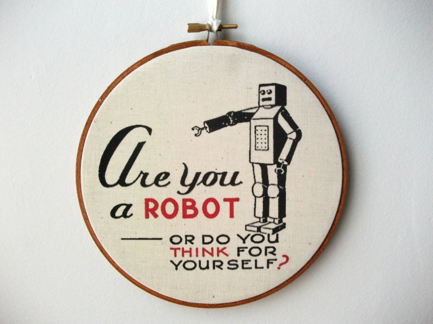 Printed Fabric Hoop Art Wall Hanging - Are You A Robot - GrittyCityGoods