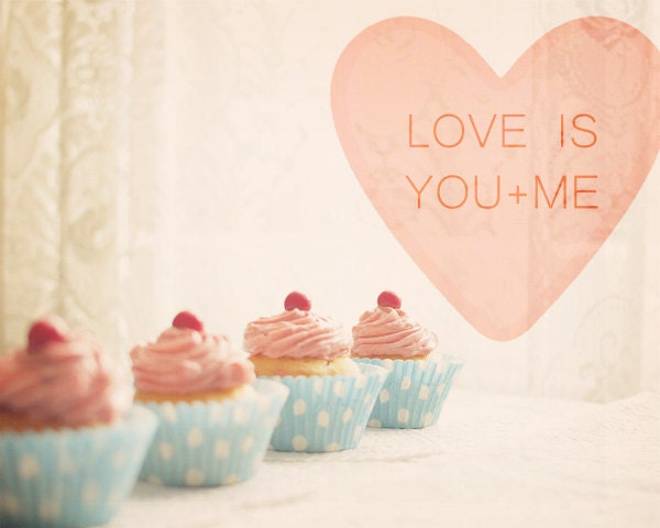 Love Is You And Me. Pink Cupcakes. Romantic. Kitschy Kitchen Decor. Kawaii Home Decor. Dreamy. Shabby Chic. Fine Art Photography 8x10""