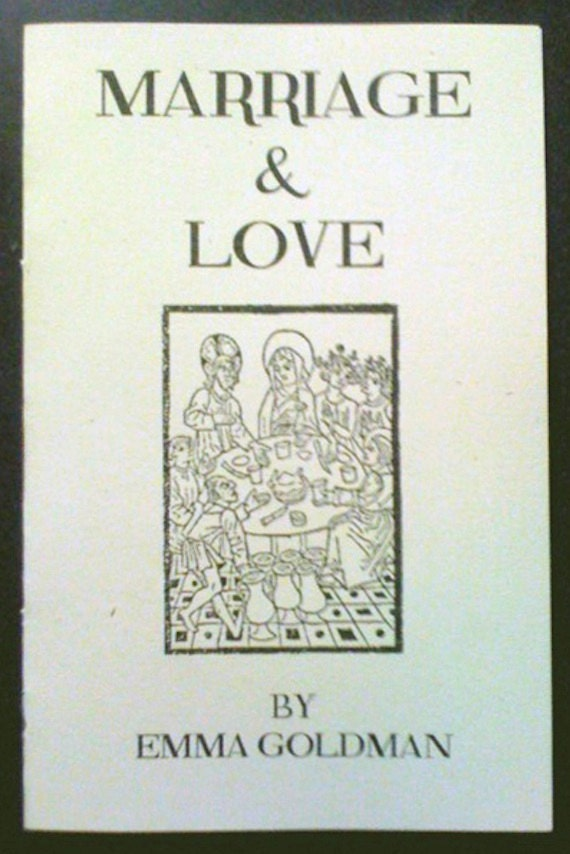 emma goldman marriage and love