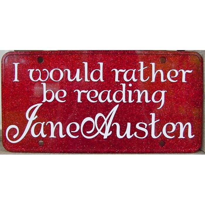 Jane Austen - I would rather be reading Jane Austen - License Plate Car Tag