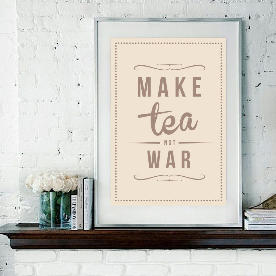 Retro Inspirational Quote Giclee Art Print - Vintage Typography Decor - Customize - Make Tea Not War UK - RockTheCustardPrints