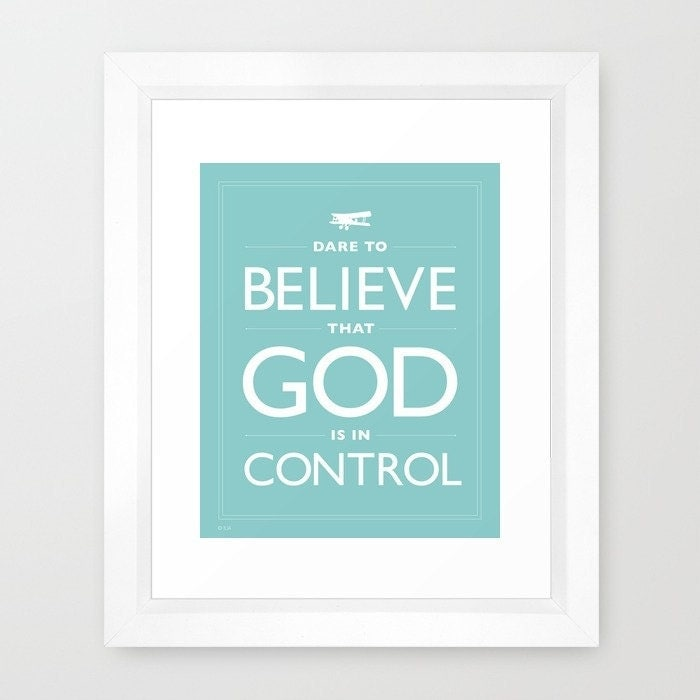 Dare To Believe That God Is In Control, Framed, Dare, Believe, Aqua, Blue, Turquoise, Faith, Confidence, Religion, Keep Calm, SHIPS FREE - Inspireuart