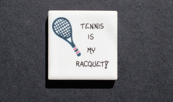 Ceramic Tile Tennis Magnet - Quote for game player, Black racquet, red trim