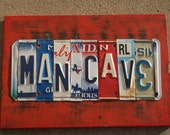 License Plate Sign:  MAN CAVE