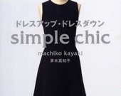 Machiko Kayaki / Simple Chic  (Dress up Dress Down) - Japanese Pattern Book