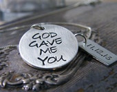 wedding date, new baby, anniversary date oval pendant God gave me you sterling silver large round matte finish