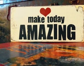 Typography Wall Art- Make Today Amazing Wood Sign
