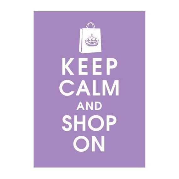 Keep Calm and Shop On, 5x7 Poster (IMPERIAL VIOLET featured) Buy 3 and get One FREE