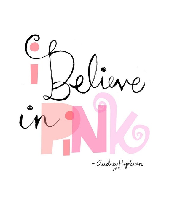 I Believe in Pink wall art Print