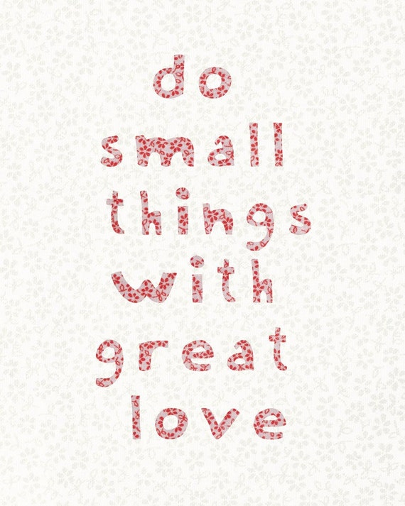 20% Off Sale Do Small Things With Great Love   8x10