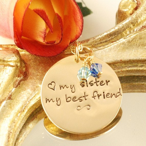 My Sister My Best Friend -Birthstone Crystals and 14kt Gold Filled Disc (can be made in silver)