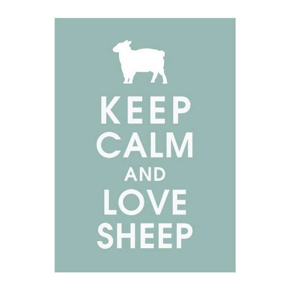 Keep Calm and Love Sheep, 5x7 Print (featured in Silver Sage) Buy 3 Get One Free