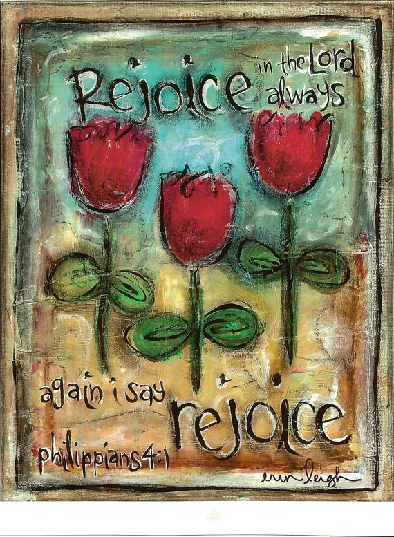 Scripture Art, Rejoice in the Lord Always (Phil 4.1), 8x10 Fine Art Print