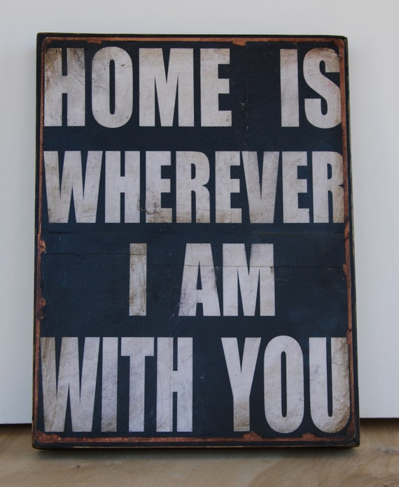 "Print mounted on Tin ""Home is wherever I am with you"""