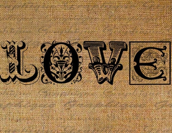 Burlap Digital Download Fancy Love Text Word 2 Versions  Across and 4 Large Letters Collage Sheet Transfer Pillows Tote Tea Towels 2745abcde