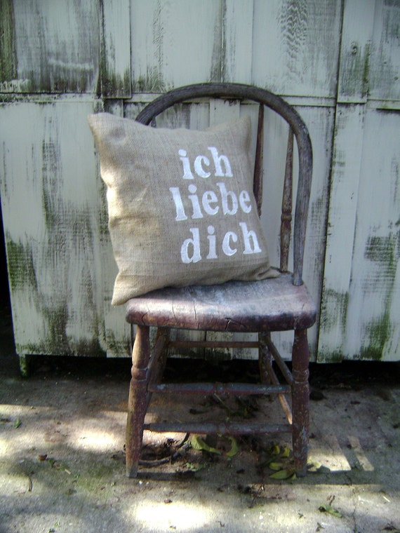 ich liebe dich.. i love you.. german stamped eco friendly and recycled  burlap pillow slips 16 inches by 16 or so square