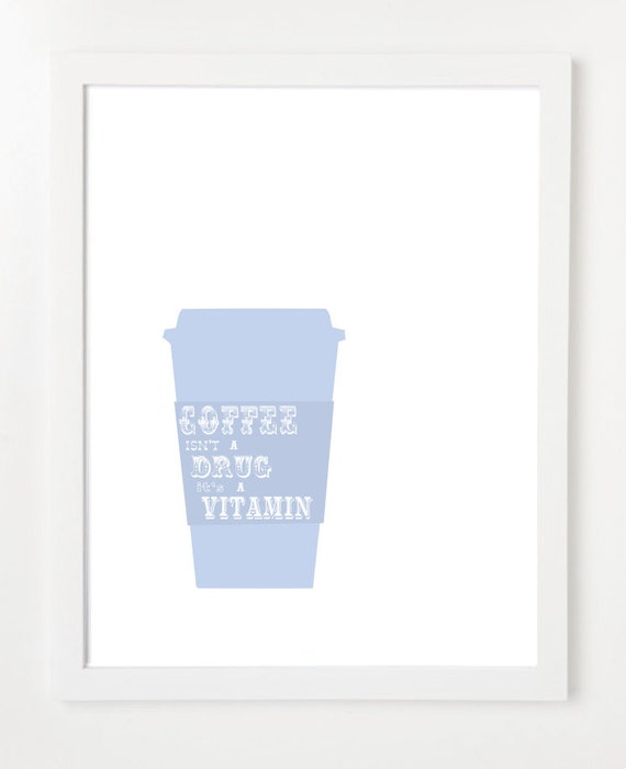 Quote Poster : Coffee Isn't A Drug It's A Vitamin