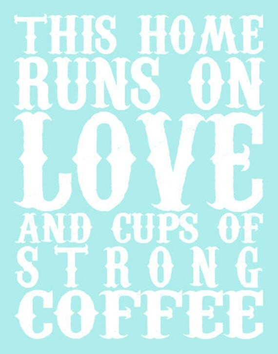 Love & Strong Coffee Print - 16x20 Lustre Print