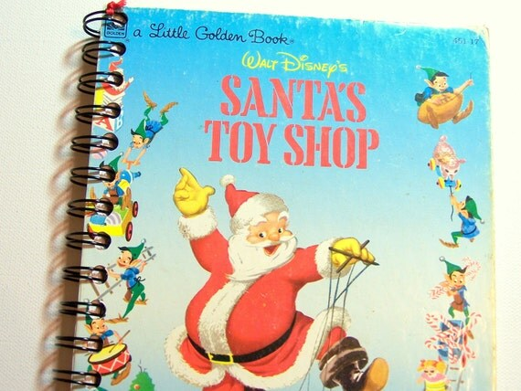 Upcycled Little Golden Book Notebook Upcycled Walt Disney's Book Notebook:  Walt Disney's  Santa's Toy Shop Storybook