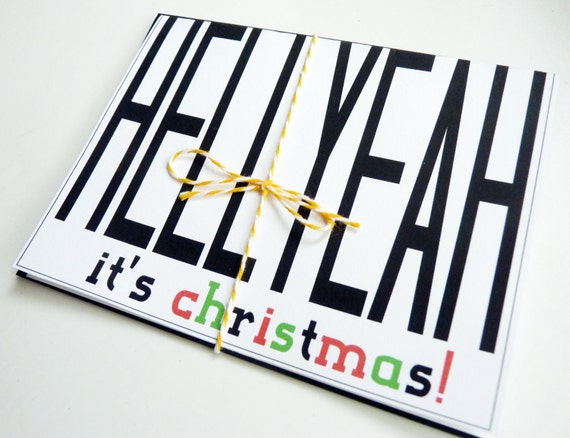 Hell Yeah, It's Christmas - Holiday White Cardstock Single Card - Free Domestic Shipping