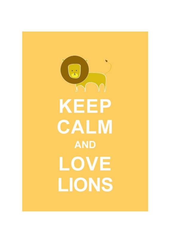 Keep Calm and Love Lions : Egg Yolk / BUY 2 Get 1 Free