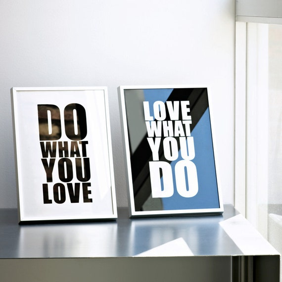 Do what you love / Love what you do. Screenprints, diptych 8.3 x 11.7 (A4)